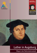 Luther in Augsburg - Wege in der Reformationsstadt